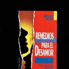 Libros de segunda mano: REMEDIOS PARA EL DESAMOR POR ENRIQUE ROJAS COMO AFRONTAR LA CRISIS DE LA PAREJA 1992. Lote 207372351