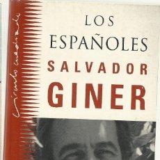 Libros de segunda mano: SLAVADOR GINER - LOS ESPAÑOLES. Lote 207584668