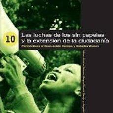 Libros de segunda mano: LUCHAS DE LOS SIN PAPELES Y LA EXTENSIÓN DE LA CIUDADANIA.-NUEVO. Lote 207622662