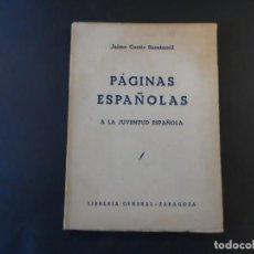 Libros de segunda mano: PAGINAS ESPAÑOLAS A LA JUVENTUD ESPAÑOLA. JAIME CORTES SAZATORNIL. BARCELONA AÑO 1941. Lote 207685346