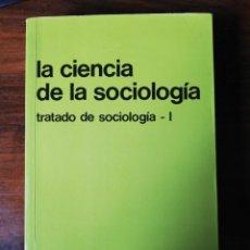 Libros de segunda mano: LA CIENCIA DE LA SOCIOLOGÍA - ROBERT E. L. FARIS. Lote 207948993