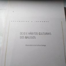 Libros de segunda mano: OCIO E HÁBITOS CULTURAIS DOS GALEGOS, 2008. OBSERVATORIO DA CULTURA GALEGA. Lote 208174213