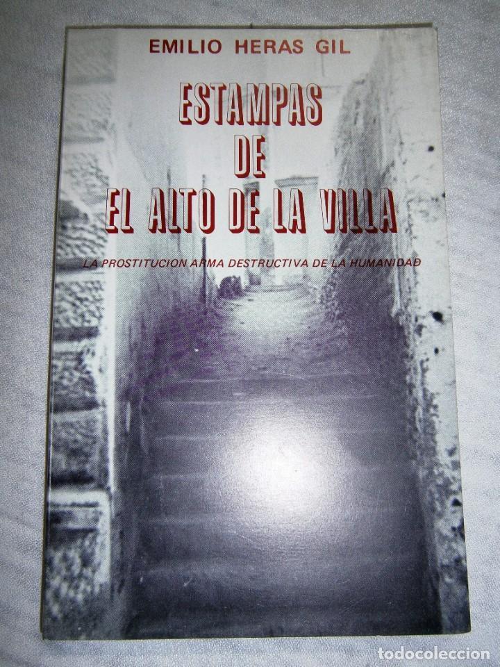 LIBRO - ALBACETE - ESTAMPAS DEL ALTO DE LA VILLA. EMILIO HERAS GIL. (Libros de Segunda Mano - Pensamiento - Sociología)