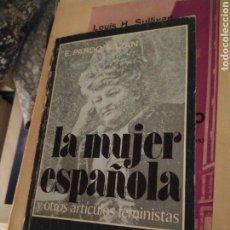 Libros de segunda mano: LA MUJER ESPAÑOLA Y OTROS ARTÍCULOS FEMINISTAS EMILIA PARDO BAZÁN 1976. Lote 208364815