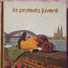 Libros de segunda mano: LA PROTESTA JUVENIL – JOSÉ Mª CARANDELL (SALVAT, 1974) /// HIPPIES PUNK BEATNIK JÓVENES ANARQUÍA. Lote 208752743