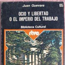 Libros de segunda mano: OCIO Y LIBERTAD O EL IMPERIO DEL TRABAJO – JUAN GUEVARA (PRENSA ESPAÑOLA, 1976) / LABORAL TRABAJADOR. Lote 208814453