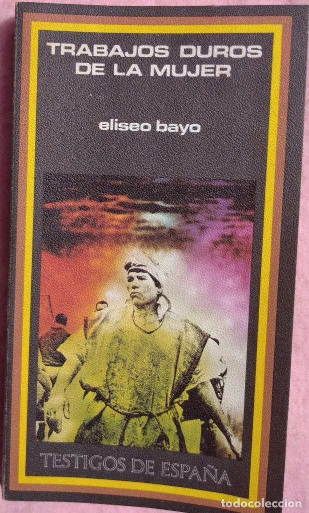 TRABAJOS DUROS DE LA MUJER – ELISEO BAYO (PLAZA & JANÉS, 1976) // FEMINISMO FEMINISTA IGUALDAD HOGAR (Libros de Segunda Mano - Pensamiento - Sociología)