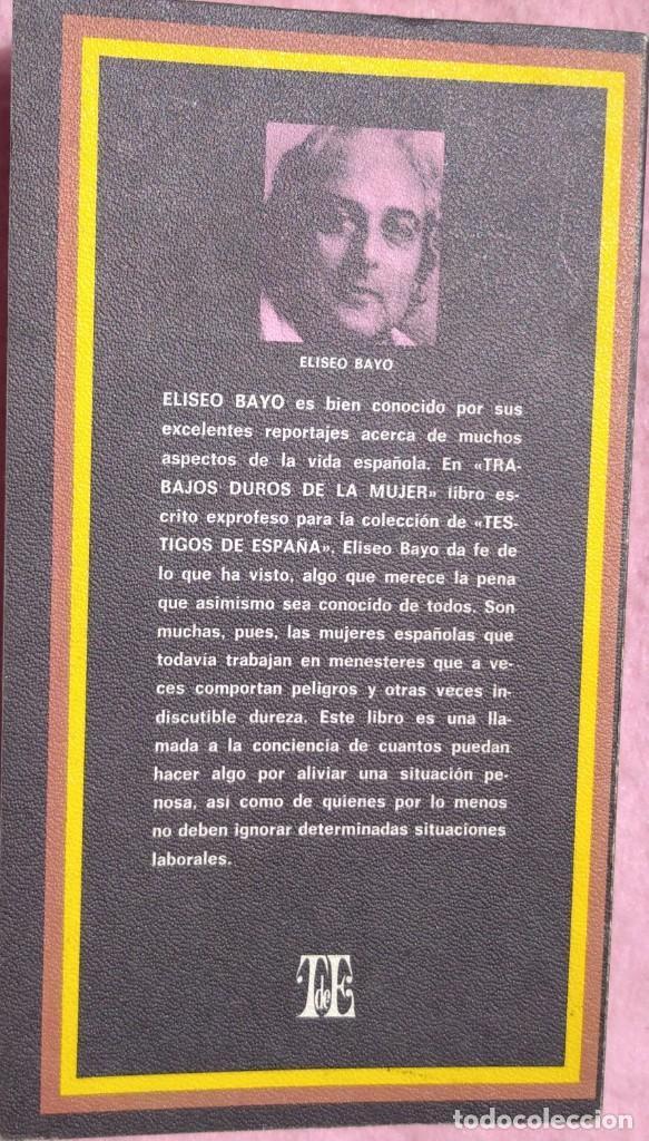 Libros de segunda mano: Trabajos Duros de la Mujer – Eliseo Bayo (Plaza & Janés, 1976) // FEMINISMO FEMINISTA IGUALDAD HOGAR - Foto 2 - 208848002