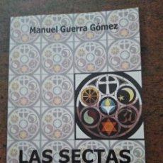 Libros de segunda mano: LAS SECTAS. SU DIMENSION HUMANA, SOCIOPOLITICA, ÉTICA Y RELIGIOSA. Lote 208889227
