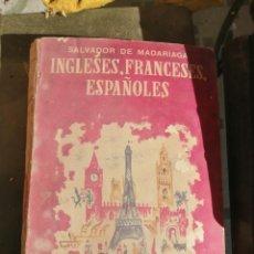 Libri di seconda mano: INGLESES, FRANCESES, ESPAÑOLES.. - SALVADOR DE MADARIAGA. Lote 208968295