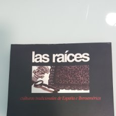 Libros de segunda mano: LAS RAÍCES CULTURAS TRADICIONALES DE ESPAÑA E IBEROAMERICA. Lote 209152478