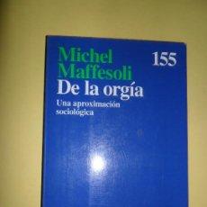 Libros de segunda mano: DE LA ORGÍA, MICHEL MAFFESOLI, ED. ARIEL. Lote 209240386