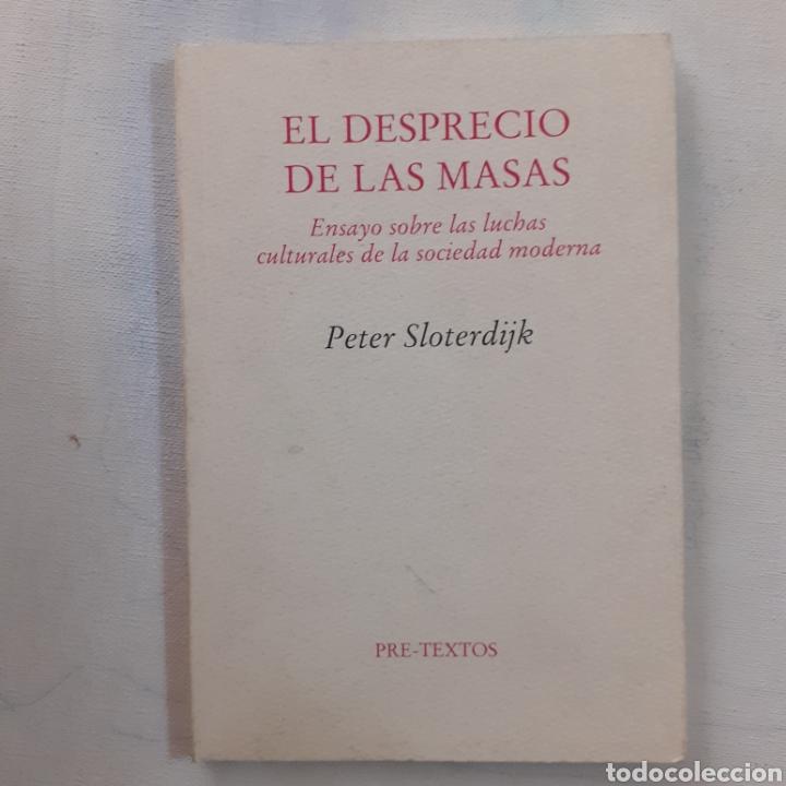 PETER SLOTERDIJK. EL DESPRECIO DE LAS MASAS. PRE-TEXTOS, 1.ª EDICIÓN, ENERO DE 2002. (Libros de Segunda Mano - Pensamiento - Sociología)
