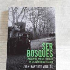 Libros de segunda mano: JEAN-BAPTISTE VIDALOU - SER BOSQUES (ERRATA NATURAE, 2020) ECOLOGÍA / POLÍTICA / NATURALEZA. Lote 209243872