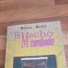 Libros de segunda mano: EL MACHO TUMBADO AUGE DE LA MUJER Y DECADENCIA DEL VARÓN EN LA SOCIEDAD POSTMODERNA. Lote 209576491