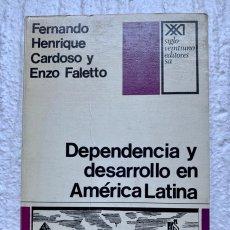Libros de segunda mano: DEPENDENCIA Y DESARROLLO EN AMÉRICA LATINA. F. HENRIQUE CARDOSO Y ENZO FALETTO. 1969. Lote 209724680