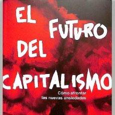 Libros de segunda mano: EL FUTURO DEL CAPITALISMO. CÓMO AFRONTAR LAS NUEVAS ANSIEDADES - PAUL COLLIER - DEBATE - ECONOMÍA. Lote 209755315