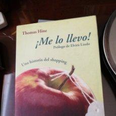 Libros de segunda mano: ¡ME LO LLEVO! UNA HISTORIA DEL SHOPPING. Lote 209788402