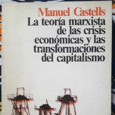 Libros de segunda mano: MANUEL CASTELLS . LA TEORÍA MARXISTA DE LAS CRISIS ECONÓMICAS. Lote 209811566