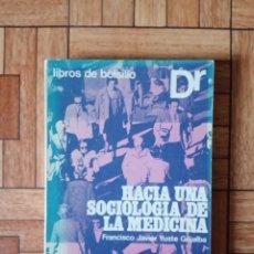 Libros de segunda mano: FRANCISCO JAVIER YUSTE - HACIA UNA SOCIOLOGÍA DE LA MEDICINA. Lote 209820463