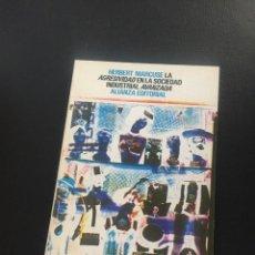 Libros de segunda mano: HERBERT MARCUSSE - LA AGRESIVIDAD EN LA SOCIEDAD INDUSTRIAL - ALIANZA. Lote 209850762