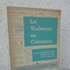 Libros de segunda mano: LA VIOLENCIA EN COLOMBIA. GERMAN GUZMAN CAMPOS. ORLANDO FALS. EDUARDO UMAÑA. 1964. Lote 210162840