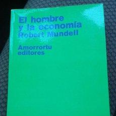Libros de segunda mano: LIBRO EL HOMBRE Y LA ECONOMÍA. ROBERT MUNDELL. AMORRORTU EDITORES. 1972. ARGENTINA.. Lote 210185997