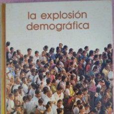 Libros de segunda mano: LA EXPLOSIÓN DEMOGRÁFICA – MANUEL FERRER REGALES (SALVAT, 1974) /// DEMOGRAFÍA POBLACIÓN SOCIOLOGÍA. Lote 210224280