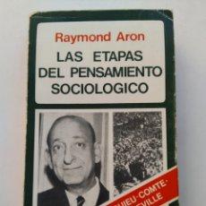 Libros de segunda mano: LAS ETAPAS DEL PENSAMIENTO SOCIOLOGICO I/RAYMOND ARON. Lote 289365748