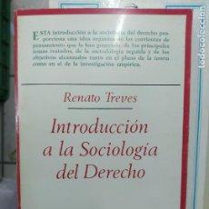 Libros de segunda mano: INTRODUCCIÓN A LA SOCIOLOGÍA DEL DERECHO, RENATO TREVES. L.11649-1438. Lote 210284740
