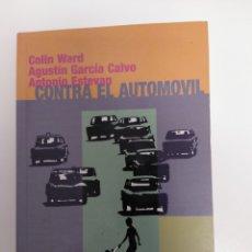 Libros de segunda mano: CONTRA EL AUTOMOVIL. SOBRE LA LIBERTAD DE CIRCULAR- COLÍN WARD. Lote 210425347