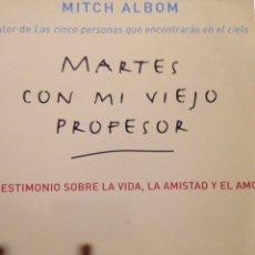 Libros de segunda mano: MARTES CON MI VIEJO PROFESOR MITCH ALBOM. Lote 210695639