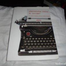 Libros de segunda mano: PERIODISTAS CONTRA EL RACISMO.LA PRENSA ESPAÑOLA ANTE EL PUEBLO GITANO.2012. Lote 210696761