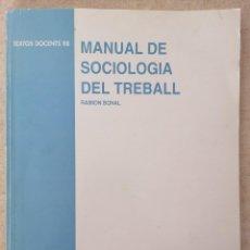 Libros de segunda mano: MANUAL DE SOCIOLOGIA DEL TREBALL - RAIMON BONAL - EDICIONS UNIVERSITAT DE BARCELONA. Lote 210698325