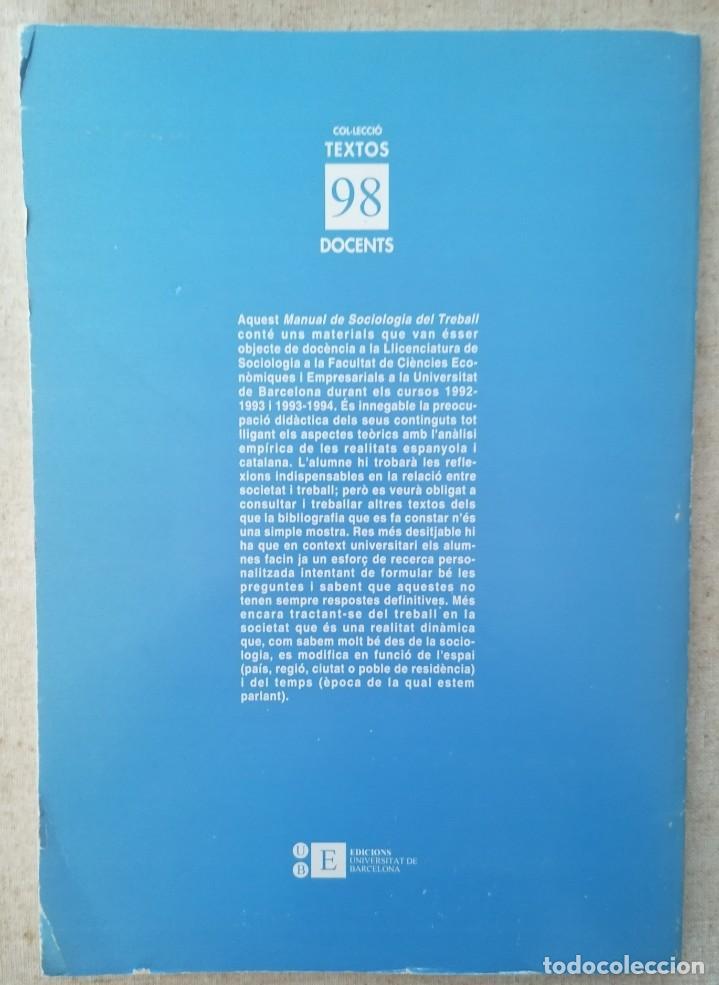 Libros de segunda mano: MANUAL DE SOCIOLOGIA DEL TREBALL - RAIMON BONAL - EDICIONS UNIVERSITAT DE BARCELONA - Foto 2 - 210698325