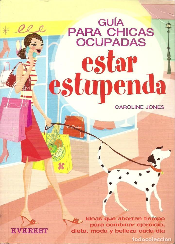 GUÍA PARA CHICAS OCUPADAS - ESTAR ESTUPENDA - EVEREST (Libros de Segunda Mano - Pensamiento - Sociología)