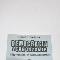 Libros de segunda mano: DEMOCRACIA VERGONZANTE AUTOR: RAMON SORIANO. Lote 210724054