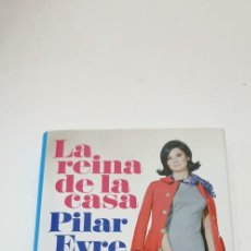 Libros de segunda mano: LA REINA DE LA CASA AUTOR: PILAR EYRE. Lote 210724265