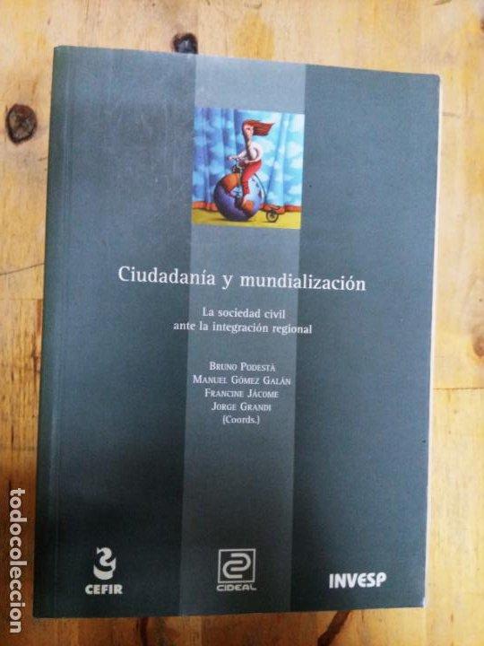 VV.AA.: CIUDADANÍA Y MUNDIALIZACIÓN. LA SOCIEDAD CIVIL ANTE LA INTEGRACIÓN REGIONAL (Libros de Segunda Mano - Pensamiento - Sociología)