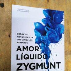 Libros de segunda mano: ZYGMUNT BAUMAN: AMOR LÍQUIDO. SOBRE LA FRAGILIDAD DE LOS VÍNCULOS HUMANOS. Lote 210728881