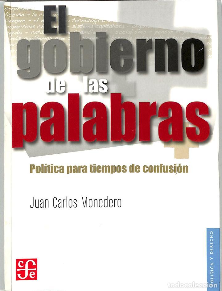 EL GOBIERNO DE LAS PALABRAS : POLÍTICA PARA TIEMPOS DE CONFUSIÓN [NUEVA EDICIÓN (Libros de Segunda Mano - Pensamiento - Sociología)