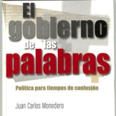Libros de segunda mano: EL GOBIERNO DE LAS PALABRAS : POLÍTICA PARA TIEMPOS DE CONFUSIÓN [NUEVA EDICIÓN. Lote 210745717