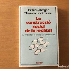 Libros de segunda mano: LA CONSTRUCCIÓ SOCIAL DE LA REALITAT. P. BERGER Y T. LUCKMANN. HERDER. SOCIOLOGIA DEL CONNEIXEMENT. Lote 210772127