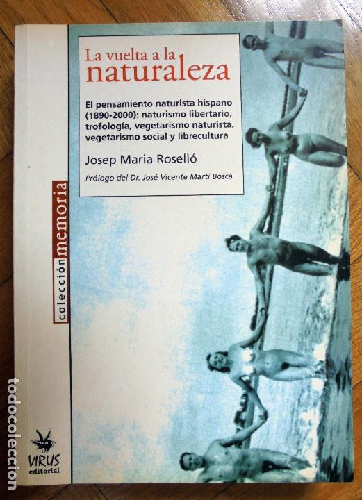LA VUELTA A LA NATURALEZA. EL PENSAMIENTO NATURISTA HISPANO (1890-2000): NATURISMO LIBERTARIO.. (Libros de Segunda Mano - Pensamiento - Sociología)