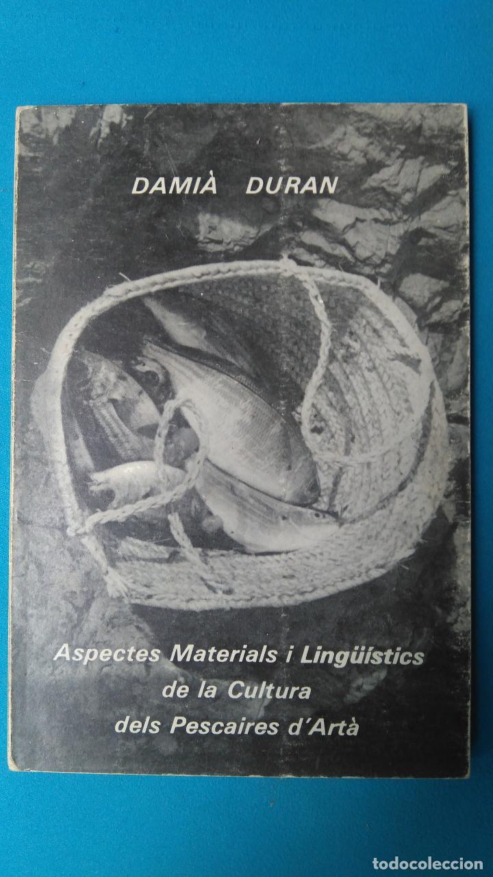 ASPECTES MATERIALS I LINGÜÍSTICS DE LA CULTURA DELS PESCAIRES D'ARTÀ - DAMIÀ DURÁN (Libros de Segunda Mano - Pensamiento - Sociología)