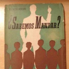 Libros de segunda mano: LLA 57 ¿SABEMOS MANDAR? G. COURTOIS - COLECCIÓN EDUQUEMOS - S.E. ATENAS , S.A. - 1962. Lote 213084447