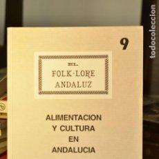 Libros de segunda mano: ALIMENTACIÓN Y CULTURA EN ANDALUCÍA- VV. AA- ED. FUNDACIÓN MACHADO. Lote 213471617