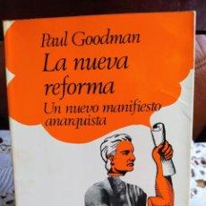 Libros de segunda mano: LA NUEVA REFORMA. UN NUEVO MANIFIESTO ANARQUISTA. PAUL GOODMAN.. Lote 213760368