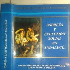 Libros de segunda mano: POBREZA Y EXCLUSIÓN SOCIAL EN ANDALUCÍA 2002 MANUEL PÉREZ IRUELA Y OTROS 1ª EDICIÓN CSIC. Lote 213993756