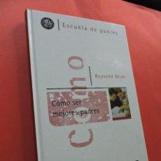 Libros de segunda mano: CÓMO SER MEJORES PADRES. BEAN, REYNOLD. EDITORIAL DEBATE. MADRID 2000.. Lote 214155628